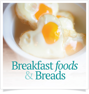 Breakfast Foods & Breads