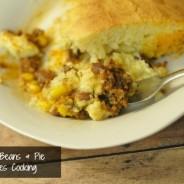 cornbread beans & pie