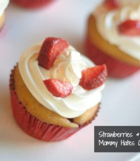 Strawberries & Cream Cupcakes I Mommy Hates Cooking