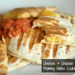 Cheese & Chicken Quesadillas