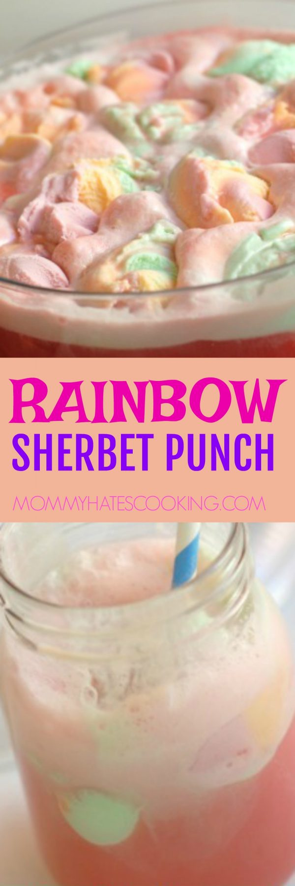 RAINBOW SHERBET PUNCH - MOMMY HATES COOKING
