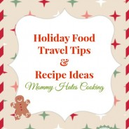 Holiday Travel Tips & Recipe Ideas I Mommy Hates Cooking