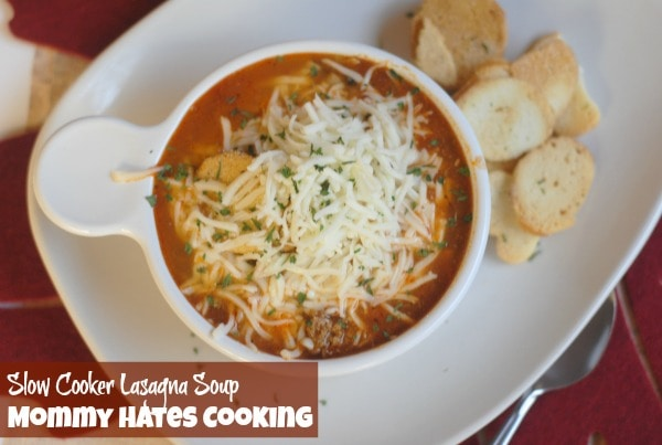 Slow Cooker Lasagna Soup I Mommy Hates Cooking