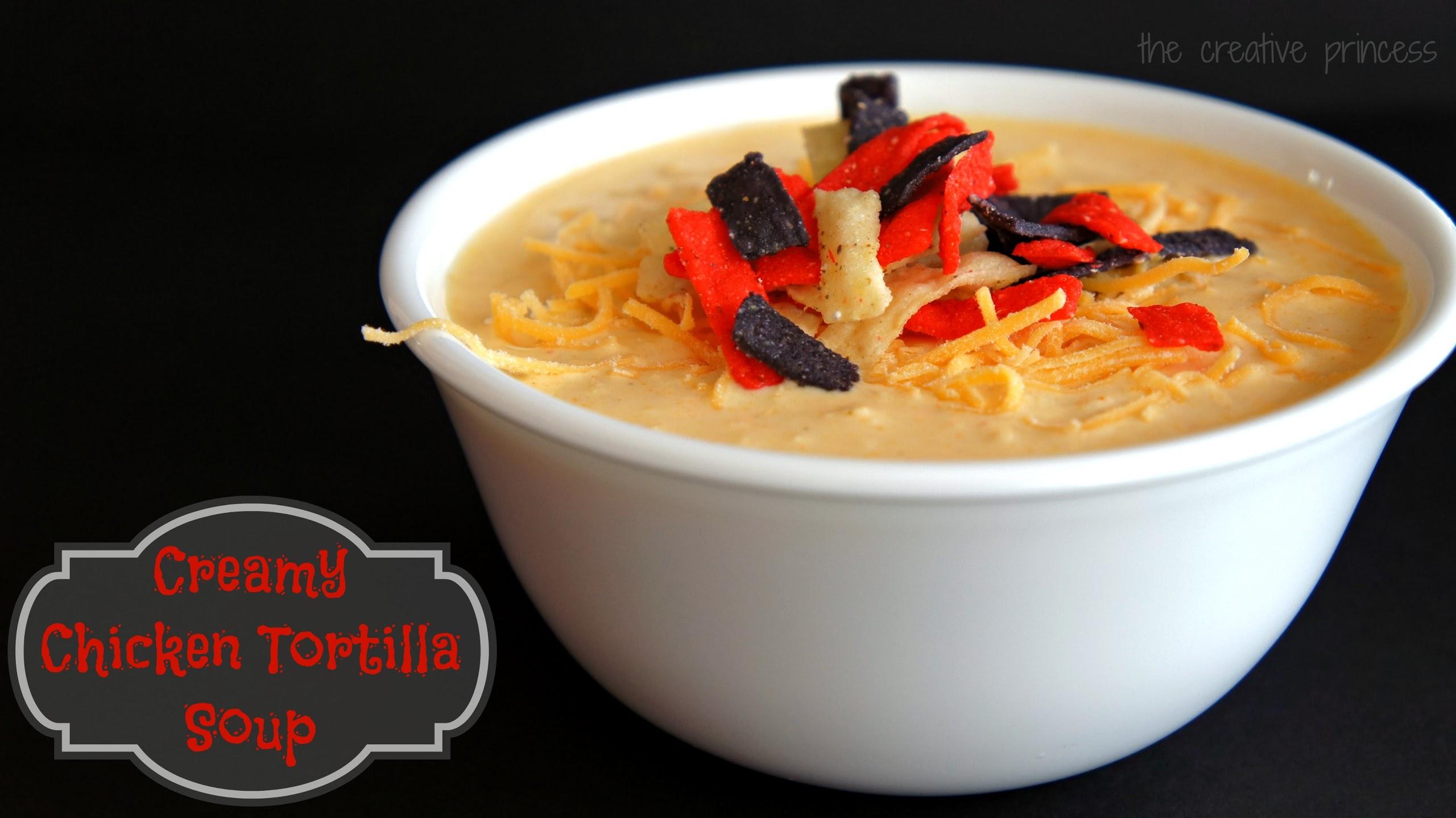 Creamy Chicken Tortilla Soup I The Creative Princess