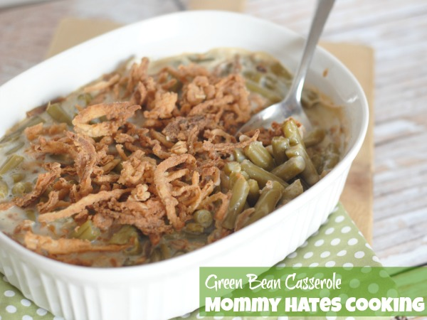Green Bean Casserole I Mommy Hates Cooking