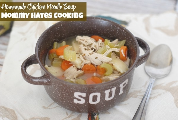Homemade Chicken Noodle Soup I Mommy Hates Cooking