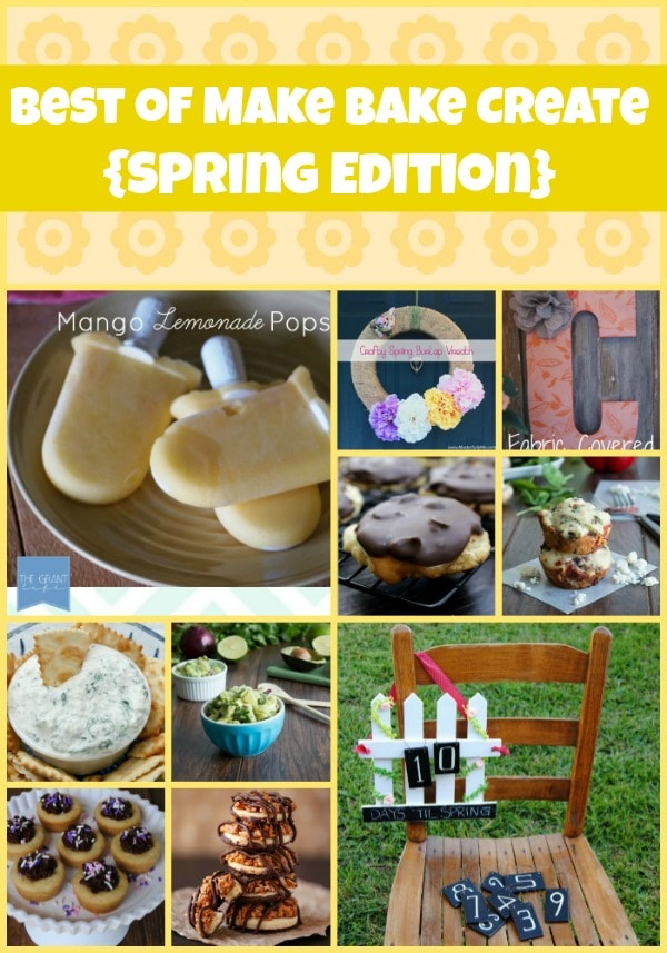 Best of Make Bake Create {Spring Edition}