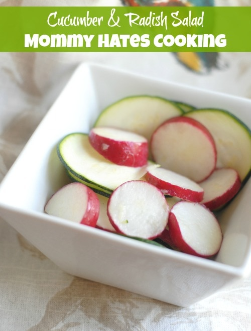 Cucumber & Radish Salad I Mommy Hates Cooking