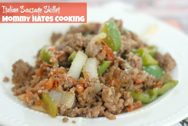 Italian Sausage Skillet I Mommy Hates Cooking