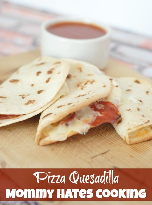 Pizza Quesadillas I Mommy Hates Cooking
