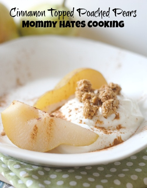 Cinnamon Topped Poached Pears I Mommy Hates Cooking #CleverlyPoached #CleverGirls