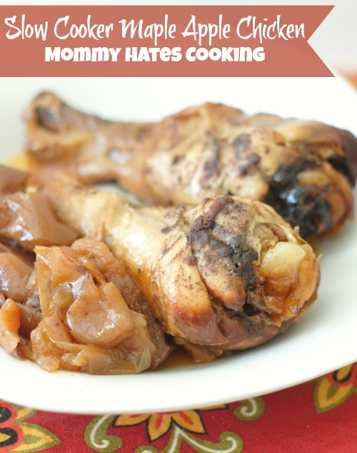Slow Cooker Maple Apple Chicken I Mommy Hates Cooking