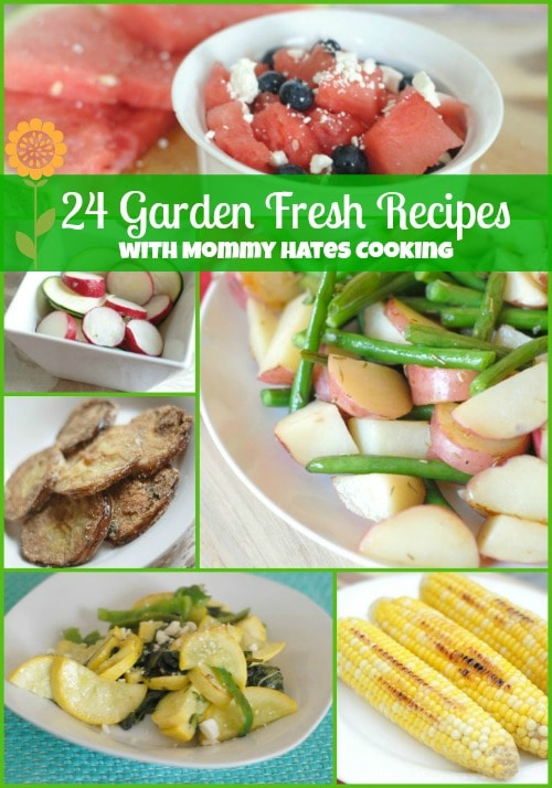 24 Garden Fresh Recipes with Mommy Hates Cooking