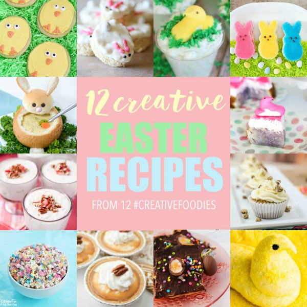 12 Creative Easter Recipes #CreativeFoodies