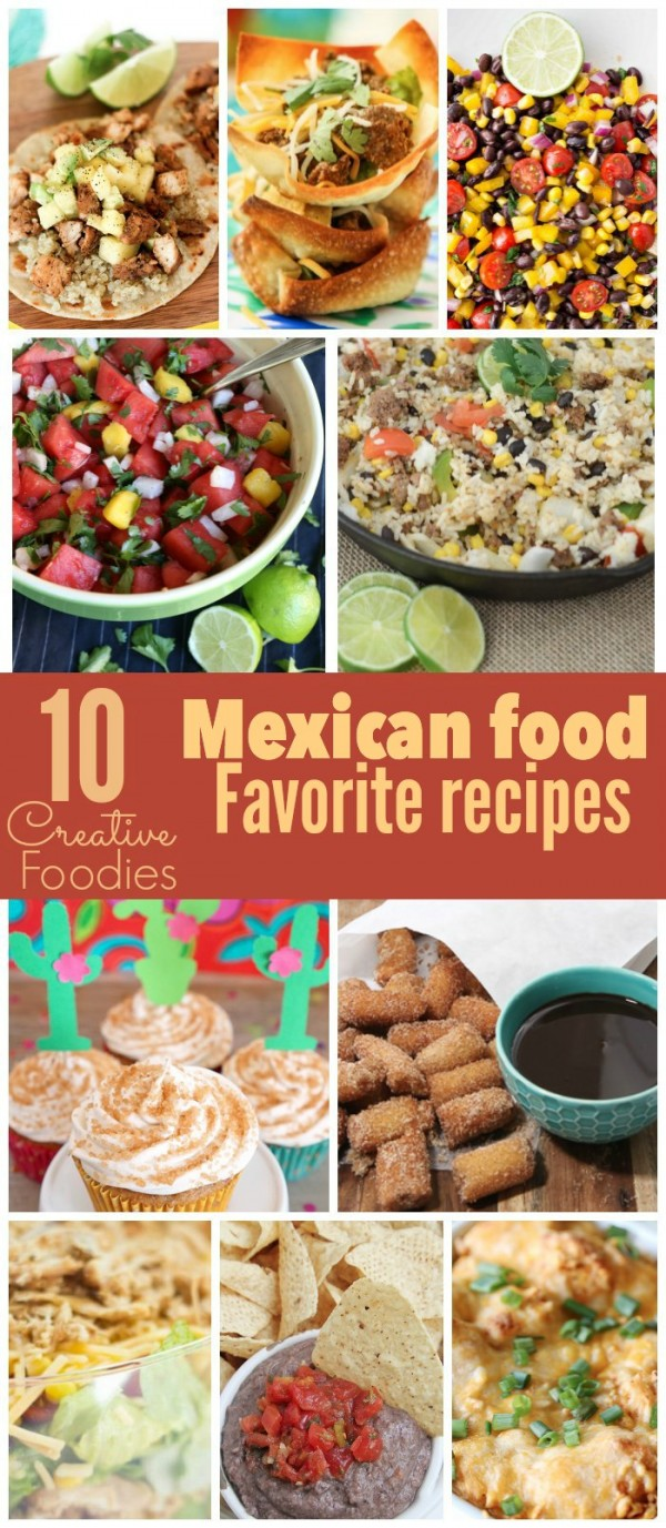 10 Mexican Food Favorite Recipes #CreativeFoodies