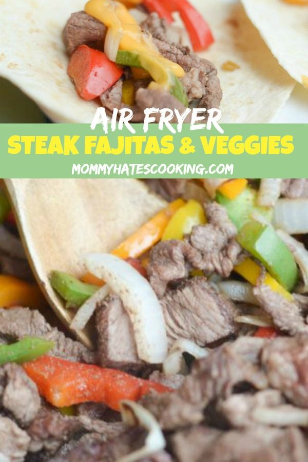 Air Fryer Steak Fajitas & Veggies #AirFryer