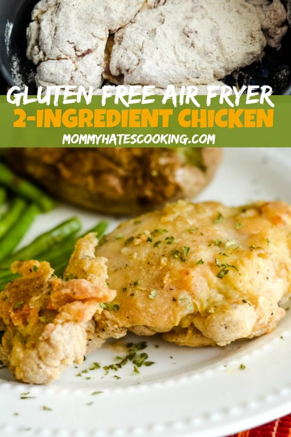 2 Ingredient Gluten Free Air Fried Chicken Mommy Hates Cooking